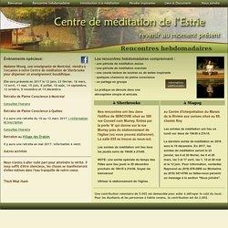 Centre de méditation de l'Estrie - Rencontres hebdomadaires