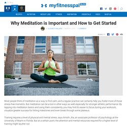 Why Meditation is Important and How to Get Started