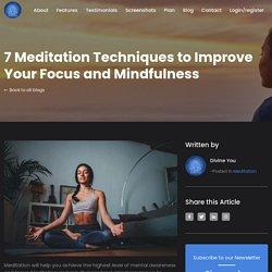 How Meditation Can Help You Improve Focus: 7 Meditation Techniques