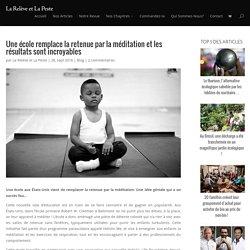 Une école remplace la retenue par la méditation et les résultats sont incroyables