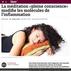 La méditation «pleine conscience» modifie les molécules de l'inflammation