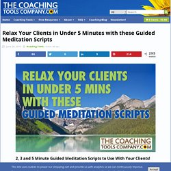 Relax Your Clients in Under 5 Minutes with these Guided Meditation Scripts