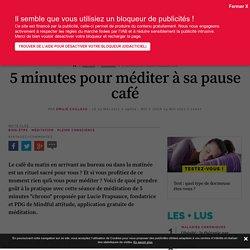 Méditation : comment méditer en 5 minutes au travail - Topsante.com