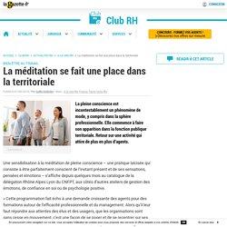 Exemple : La méditation se fait une place dans la territoriale