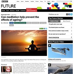 Can meditation help prevent the effects of ageing?