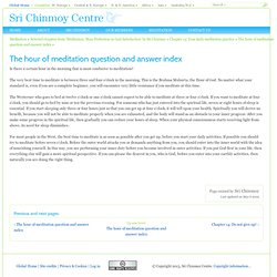 The hour of meditation question and answer index | Sri Chinmoy Centre
