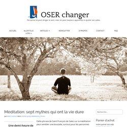 Méditation: sept mythes qui ont la vie dure -