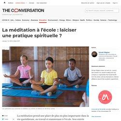 La méditation àl'école: laïciser unepratique spirituelle?