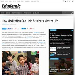 How Meditation Can Help Students Master Life