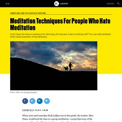 Meditation Techniques For People Who Hate Meditation