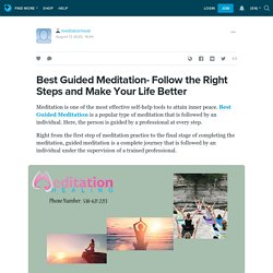 Best Guided Meditation- Follow the Right Steps and Make Your Life Better