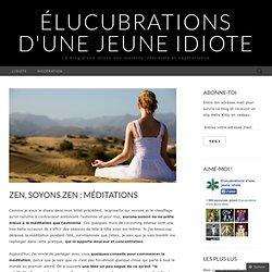 Zen, soyons zen : méditationS