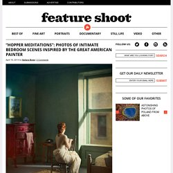 """Hopper Meditations"": Photos of Intimate Bedroom Scenes Inspired by the Great American Painter"