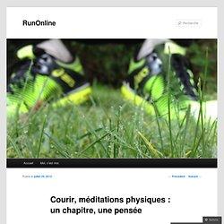 Courir, méditations physiques : un chapitre, une pensée