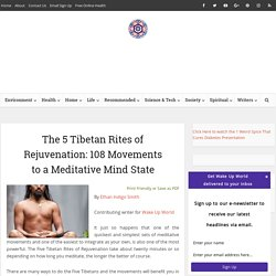 108 Movements to a Meditative Mind State: The 5 Tibetan Rites of Rejuvenation