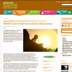 Méditer pour éviter les rechutes dépressives / Psycho / Mag santé / Home