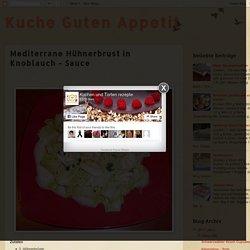 Kuche Guten Appetit: Mediterrane Hühnerbrust in Knoblauch - Sauce
