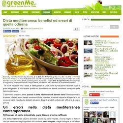 Dieta mediterranea: benefici ed errori di quella odierna