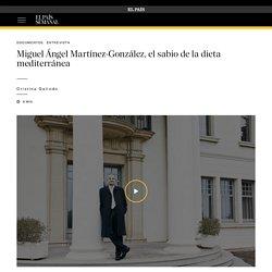 Miguel Ángel Martínez-González, el sabio de la dieta mediterránea