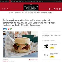 Probamos La gran familia mediterránea: así es el sorprentende delivery de Dani García que ya se puede pedir en Marbella, Madrid y Barcelona
