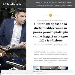 Gli italiani sposano la dieta mediterranea in pausa pranzo piatti più sani e leggeri nel segno della tradizione