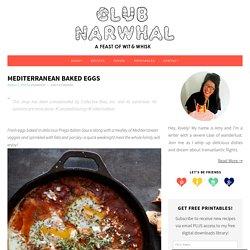 Mediterranean Baked Eggs - Club Narwhal