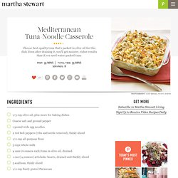 Mediterranean Tuna-Noodle Casserole Recipe | Cooking | How To | Martha Stewart Recipes