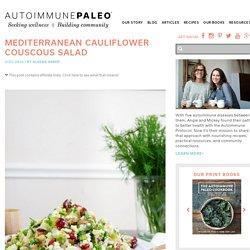Mediterranean Cauliflower Couscous Salad - Autoimmune Paleo