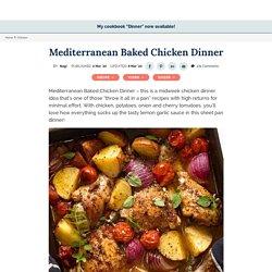 Mediterranean Baked Chicken Dinner