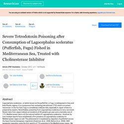 Case reports in critical care 01/2012 Severe Tetrodotoxin Poisoning after Consumption of Lagocephalus sceleratus (Pufferfish, Fugu) Fished in Mediterranean Sea, Treated with Cholinesterase Inhibitor.