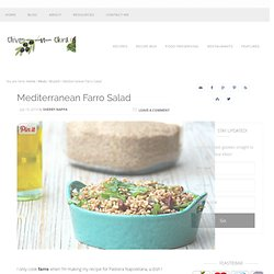 Mediterranean Farro Salad - olives-n-okra