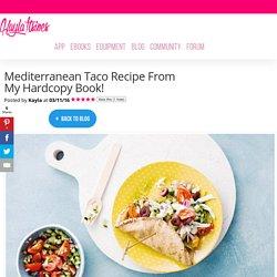 Mediterranean Taco Recipe From My Hardcopy Book! – Kayla Itsines