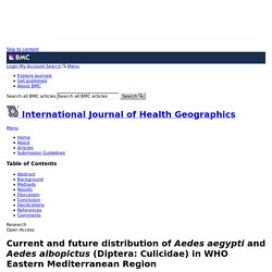 INTERNATIONAL JOURNAL OF HEALTH GEOGRAPHICS 14/02/18 Current and future distribution of Aedes aegypti and Aedes albopictus (Diptera: Culicidae) in WHO Eastern Mediterranean Region