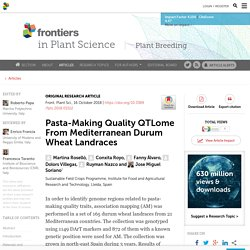 FRONT. PLANT SCI. 16/10/18 Pasta-Making Quality QTLome From Mediterranean Durum Wheat Landraces
