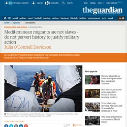 Mediterranean migrants are not slaves – do not pervert history to justify military action