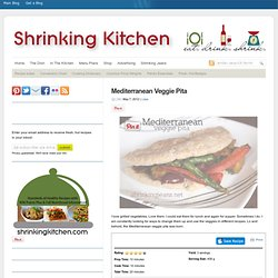 Mediterranean Veggie Pita - Shrinking Kitchen : Shrinking Kitchen
