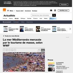 La mer Méditerranée menacée par le tourisme de masse, selon WWF sur Orange Actualités
