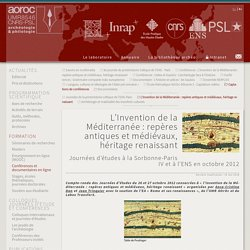 L'Invention de la Méditerranée : repères antiques et médiévaux, héritage (...) - UMR 8546 CNRS/PSL - AOrOc - Archéologie & Philologie d'Orient et d'Occident