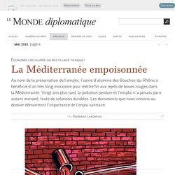 La Méditerranée empoisonnée, par Barbara Landrevie (Le Monde diplomatique, mai 2015)