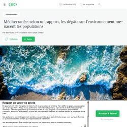 18 nov. 2020 Méditerranée: selon un rapport, les dégâts sur l'environnement menacent les populations