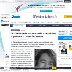 Club Méditerranée: un nouveau site pour optimiser la gestion de la relation fournisseurs