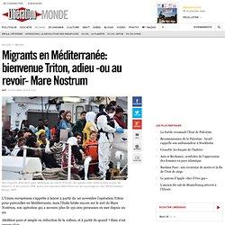 Migrants en Méditerranée: bienvenue Triton, adieu -ou au revoir- Mare Nostrum