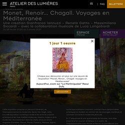 Monet, Renoir... Chagall. Voyages en Méditerranée - du 8 février au 31 décembre 2020