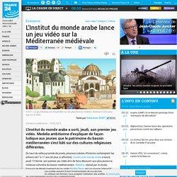 Economie - L'Institut du monde arabe lance un jeu vidéo sur la Méditerranée médiévale