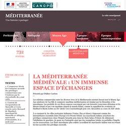 La Méditerranée médiévale : un immense espace d'échanges-Méditerranée partagée-Réseau Canopé