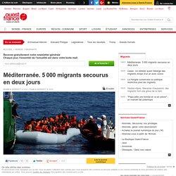 Méditerranée. 5000 migrants secourus en deux jours