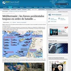 Méditerranée : les forces occidentales toujous en ordre de bataille ...