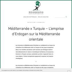 Méditerranée x Turquie – L'emprise d'Erdogan sur la Méditerranée orientale — NeoGeopo