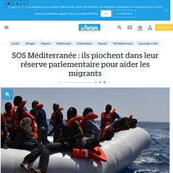 SOS Méditerranée : ils piochent dans leur réserve parlementaire pour aider les migrants - Le Parisien