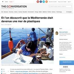 THE CONVERSATION 11/03/19 Et l'on découvrit que la Méditerranée était devenue une mer de plastiques
